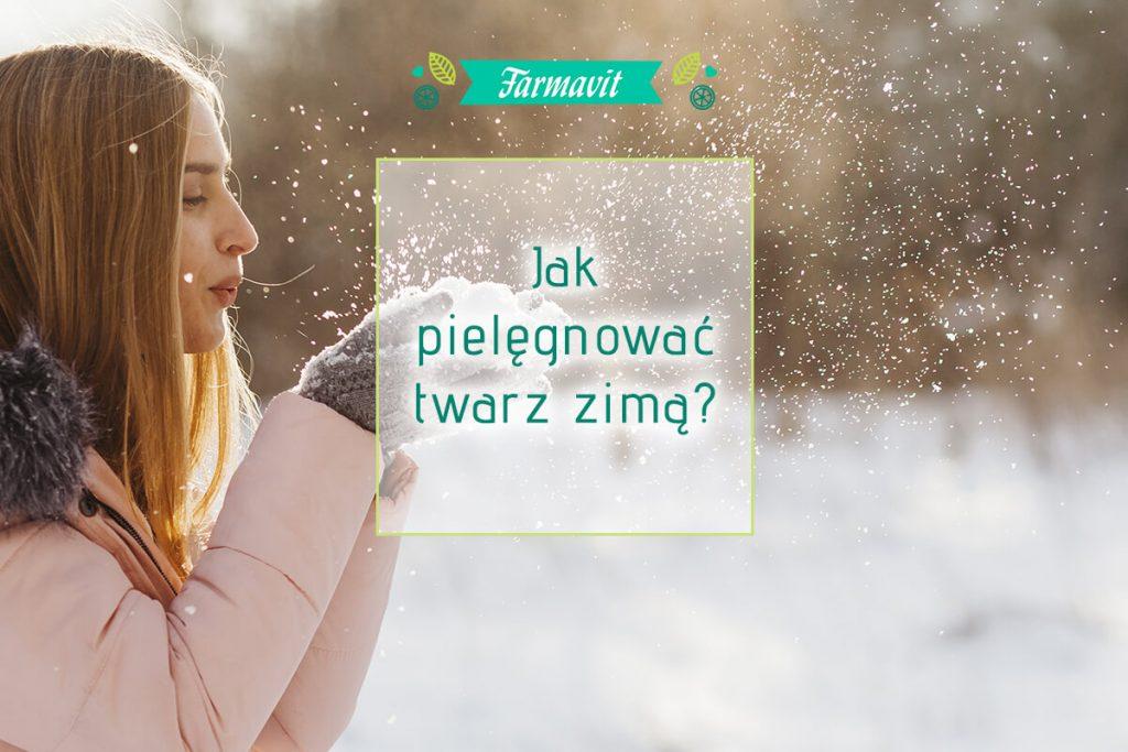 jak pielęgnować twarz zimą
